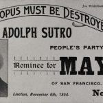 "Adolph Sutro campaign print, ""The Octopus Must Be Destroyed"""