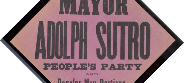 """Sutro Campaign Flyer, """"For Mayor: Adolph Sutro, People's Party"""""""